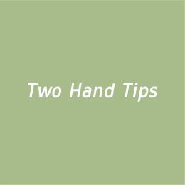 Two Hand Tips